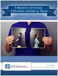 "Download Ebook: ""5 Benefits of Using a Divorce Lawyer in Texas"" by Julie Johnson"